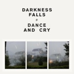Darkness Falls Dance And Cry
