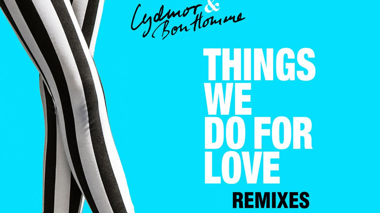 OUT NOW: 'Things We Do For Love' Remixes