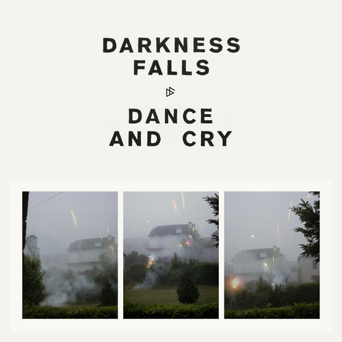 Dance And Cry Darkness Falls