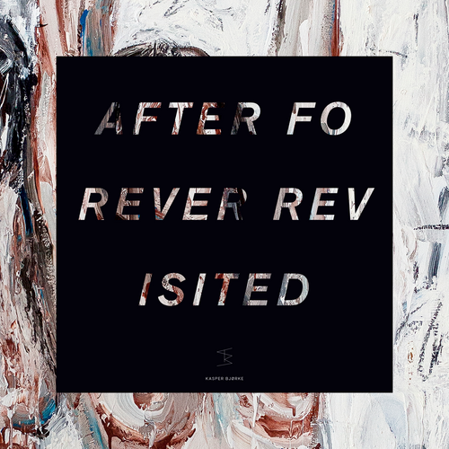 After Forever Revisited Kasper Bjørke