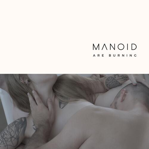 Are Burning - Manoid